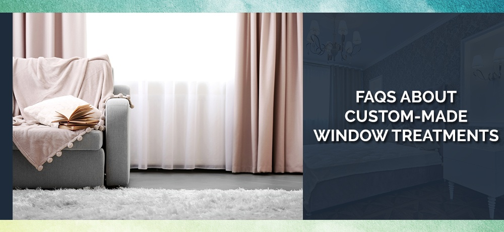 FAQs-About-Custom-Made-Window-Treatments-DP Interiors.jpg