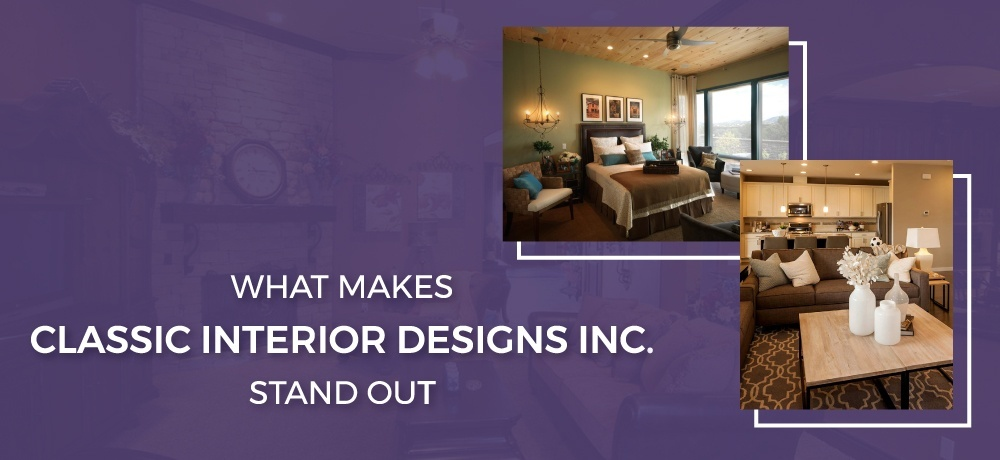 What Makes Classic Interior Designs Inc Stand Out.jpg