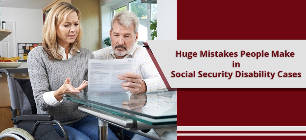 Huge-Mistakes-People-Make-in-Social-Security-Disability-Cases-Phillips and McCrea.jpg