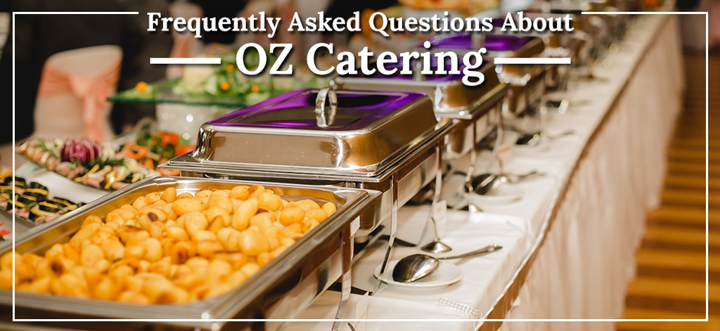 Frequently-Asked-Questions-About-OZ-Catering.jpg