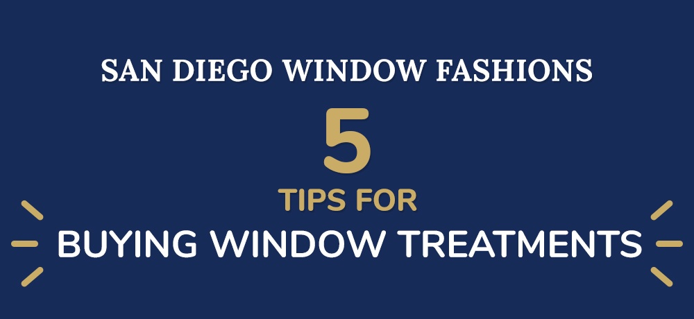 Five-Tips-For-Buying-Window-Treatments-San Diego Window.jpg