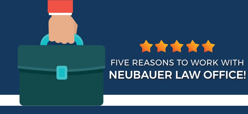 Why-You-Should-Choose-Neubauer-Law-Office!.jpg