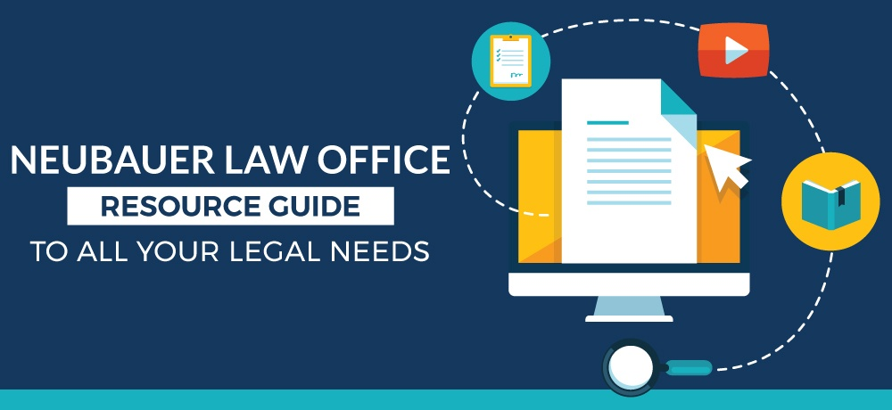 A-Resource-Guide-To-All-Your-Legal-Needs-Neubauer Law Office.jpg