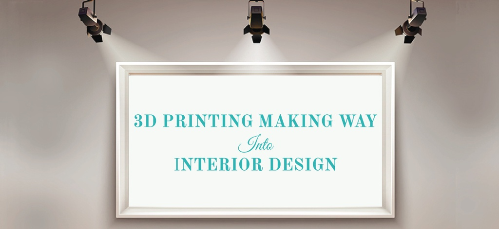 3D Printing Making Way Into Interior Design-Mark Luther Design.jpg