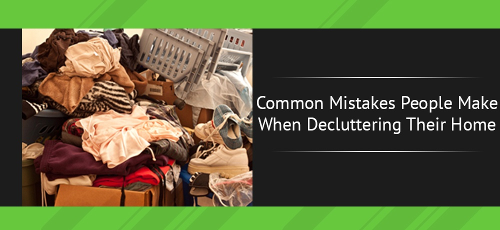 Common-Mistakes-People-Make-When-Decluttering-Their-Home-Junk Canada.jpg