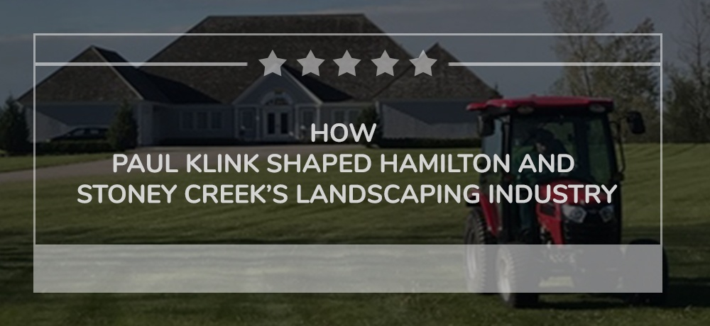 The-Pioneer-of-Hamilton-and-Stoney-Creek's-Landscaping-Industry-Paul-Klink.jpg