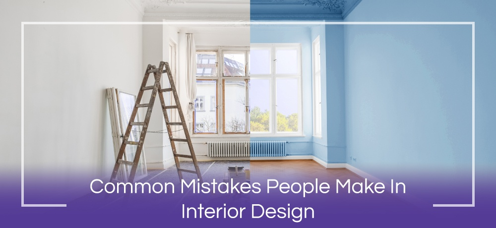 Common-Mistakes-People-Make-In-Interior-Design-for-Flaunt-Interiors-Website.jpg