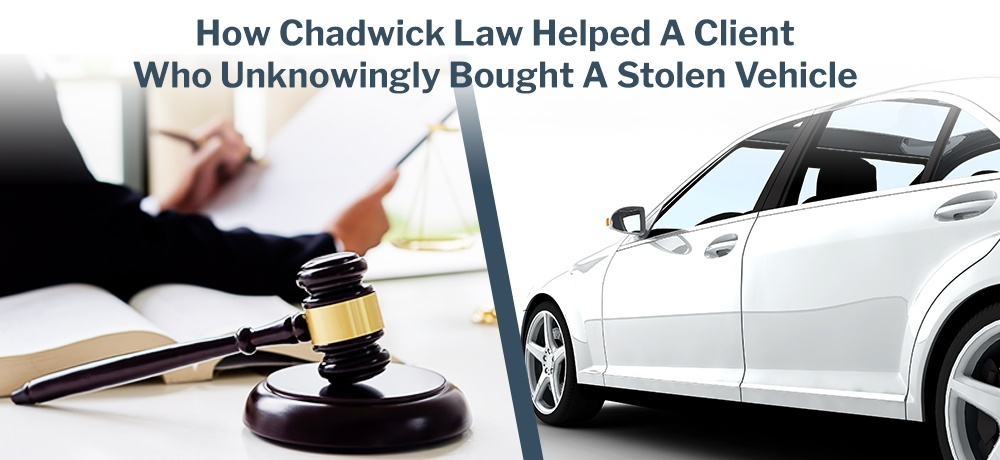 How-Chadwick-Law-Helped-A-Client-Who-Unknowingly-Bought-A-Stolen-Vehicle-Paul Chadwick.jpg