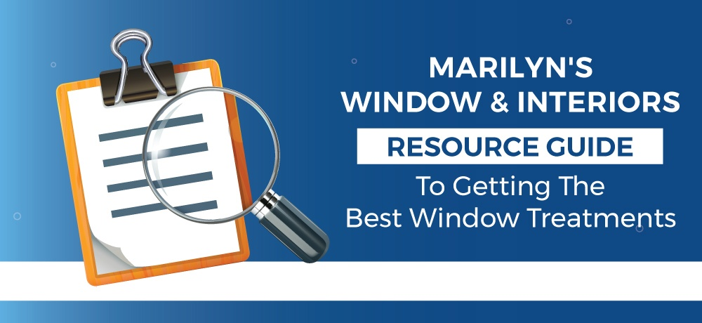 A-Resource-Guide-To-Getting-The-Best-Window-Treatments-Marilyn's Custom Design.jpg