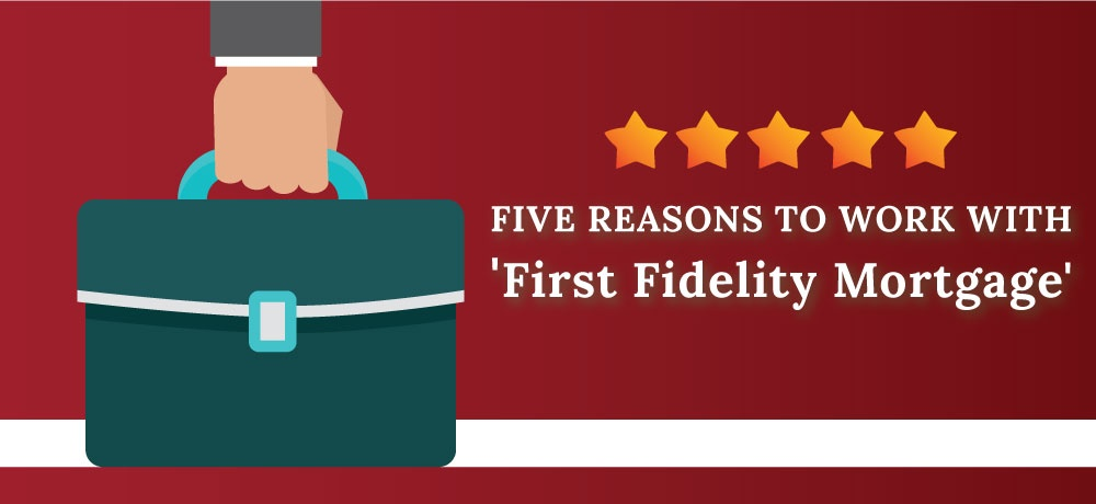 Why-You-Should-Choose-First-Fidelity-Mortgage!.jpg