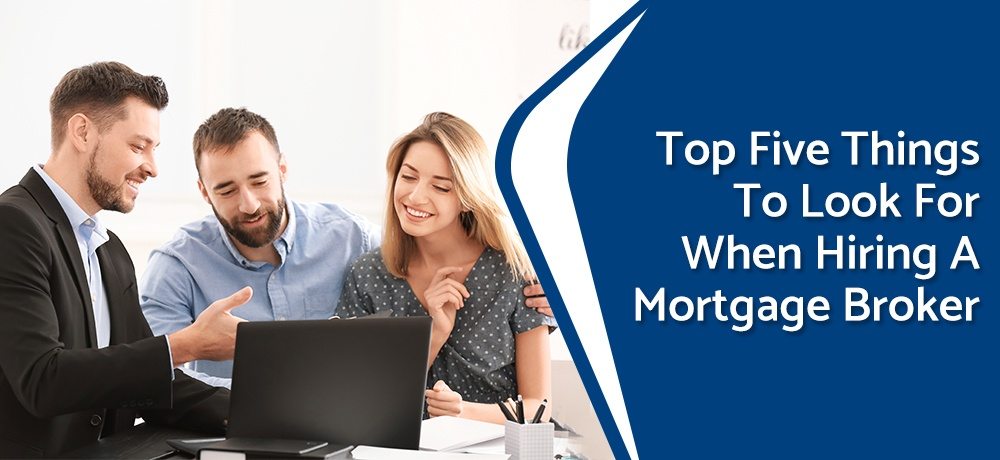 Top-Five-Things-To-Look-For-When-Hiring-A-Mortgage-Broker-First Fidelity Mortgage.jpg