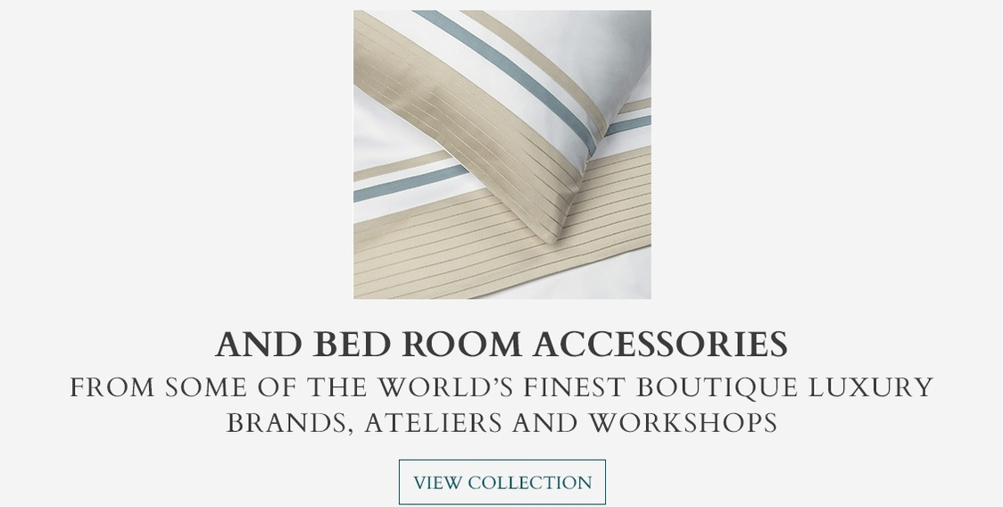 Luxury linens - Bedroom Accessories From Some of the World's Finest Boutique Luxury Brands, Ateliers and Workshops