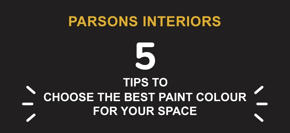 Five Tips to Help You Choose the Best Paint Colour for Your Space