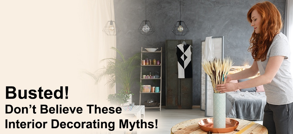 Busted - Don't Believe These Interior Decorating Myths