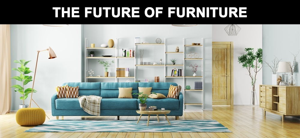 The Future of Furniture
