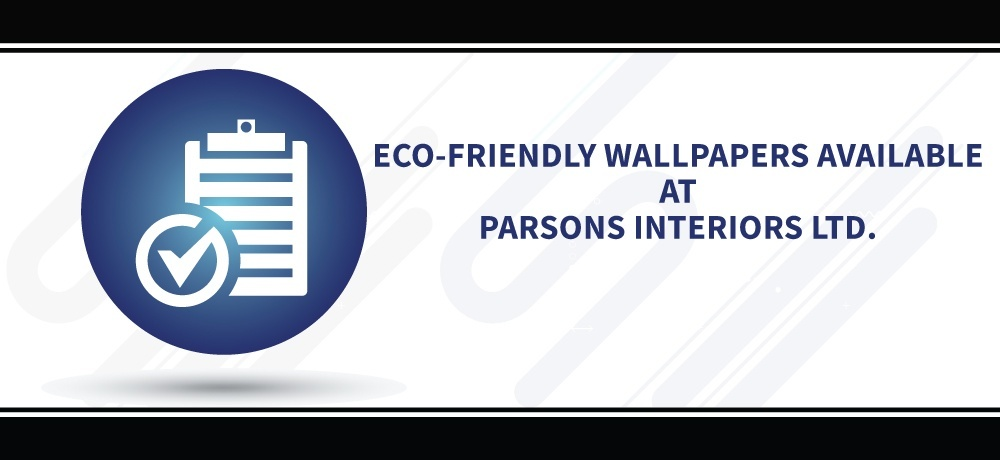 Eco-Friendly Wallpapers Available at Parsons Interiors Ltd.
