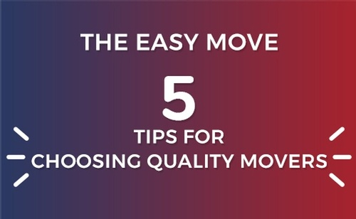 Five Tips For Choosing Quality Movers - The Easy Move