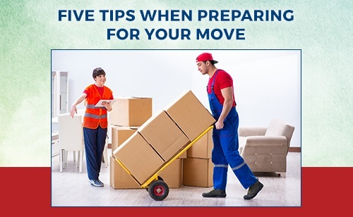Five Tips When Preparing For Your Move