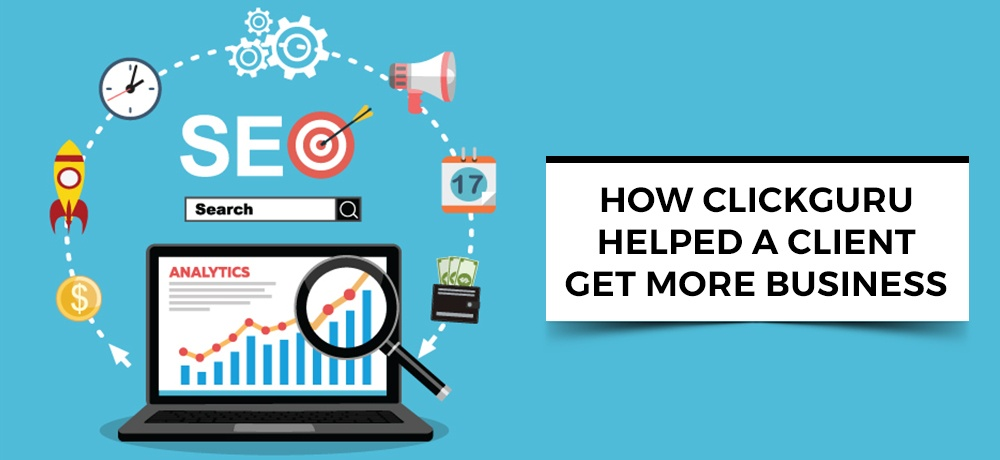 How-clickguru-Helped-A-Client-Get-More-Business.jpg