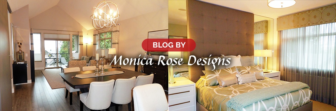 Blog by Monica Rose Designs - Interior Design Firm in Port Coquitlam