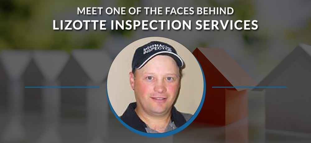Meet-One-Of-The-Face-Behind-Lizotte-Inspection-Services#updated.jpg
