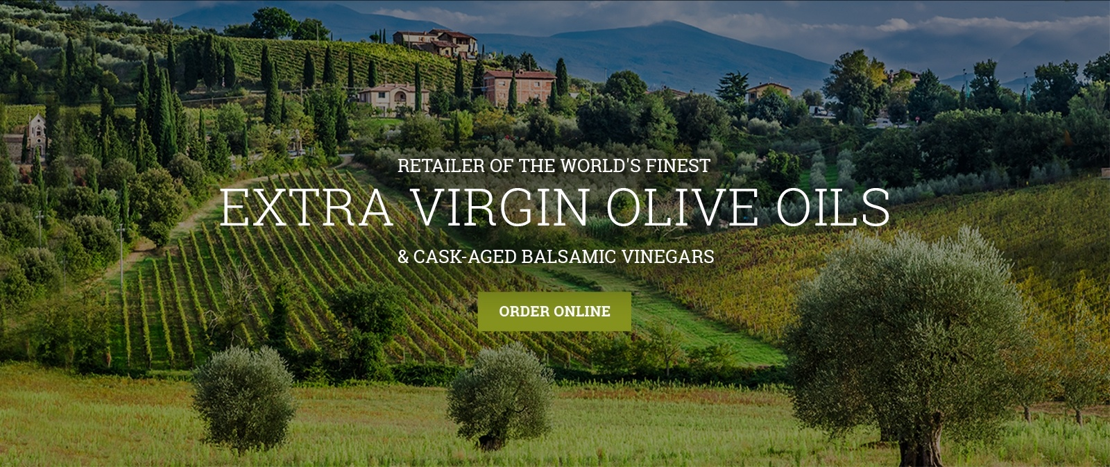 Retailer of the world's finest and freshest extra virgin olive oils | Artisan Olive Oil and Vinegar Store