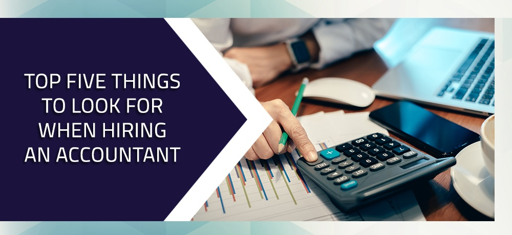 Top-Five-Things-to-Look-for-When-Hiring-An-Accountant-Brady and Company.jpg