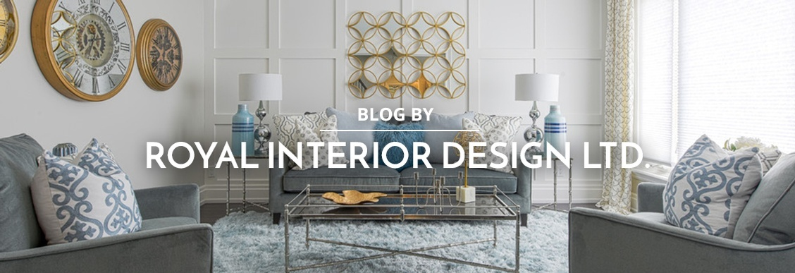Blog by Royal Interior Design Ltd.