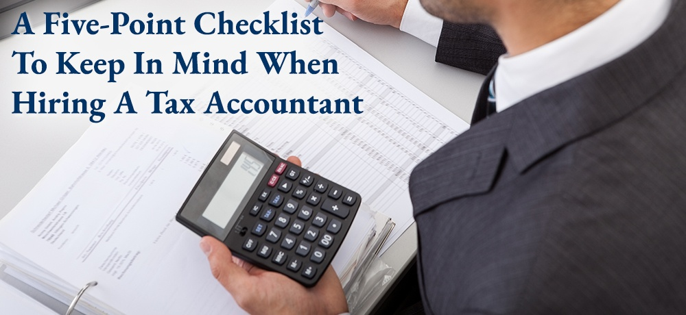 A-Five-Point-Checklist-To-Keep-In-Mind-When-Hiring-A-Tax-Accountant.jpg