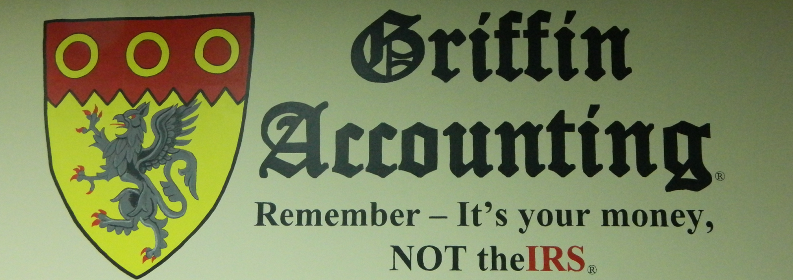Griffin Accounting Remember  It's your money, NOT theIRS