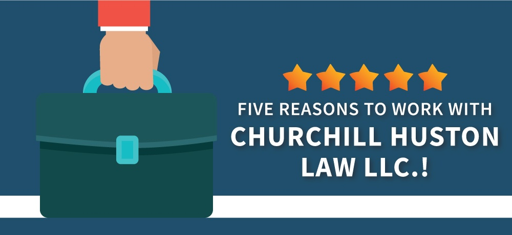 Why-You-Should-Choose-Churchill-Huston-Law-LLC.!.jpg