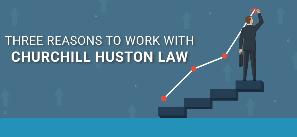 Why-You-Should-Choose-Churchill-Huston-Law.jpg