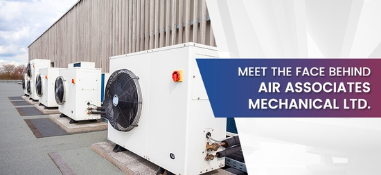 Meet The Face Behind Air Associates Mechanical Ltd.