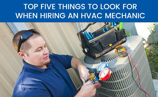 Top Five Things To Look For When Hiring An HVAC Mechanic