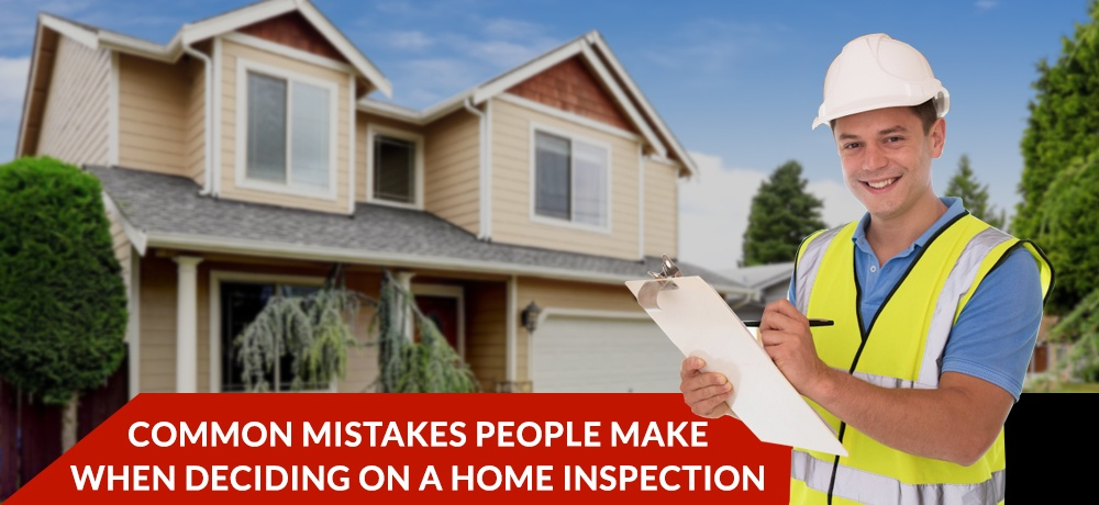 Common-Mistakes-People-Make-When-Deciding-On-A-Home-Inspection.jpg