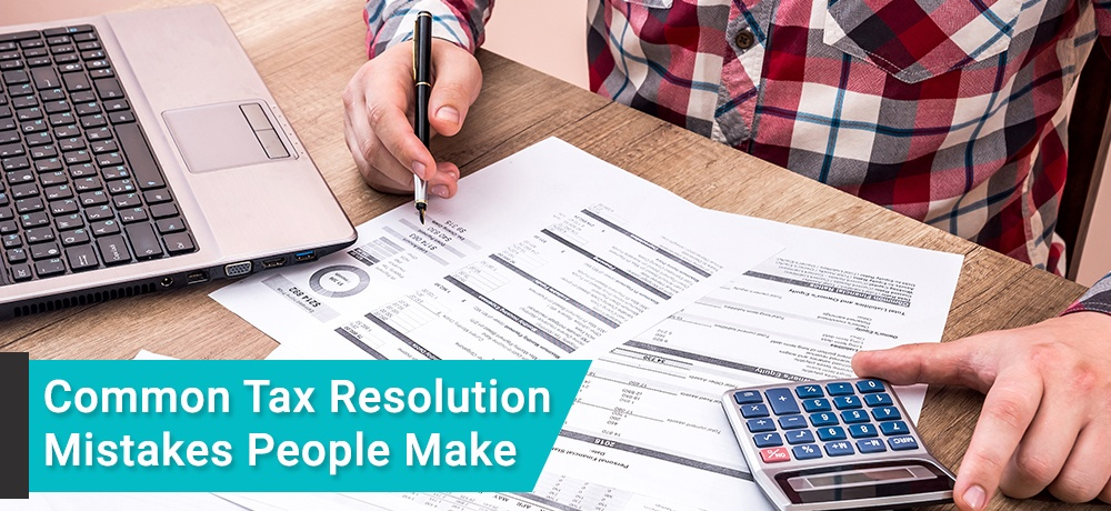 Common-Tax-Resolution-Mistakes-People-Make-Tuttle & Tuttle.jpg