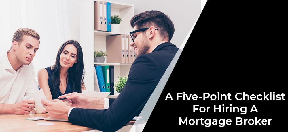 A Five-Point Checklist For Hiring A Mortgage Broker.jpg