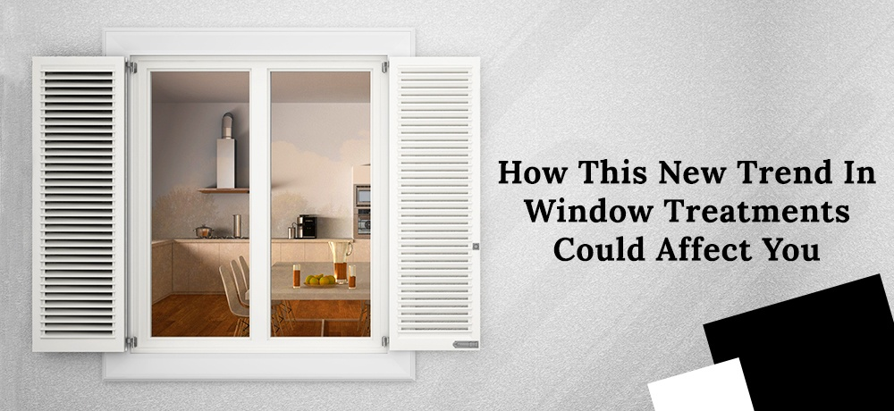 How-This-New-Trend-In-Window-Treatments-Could-Affect-You-Plantation Shutter.jpg