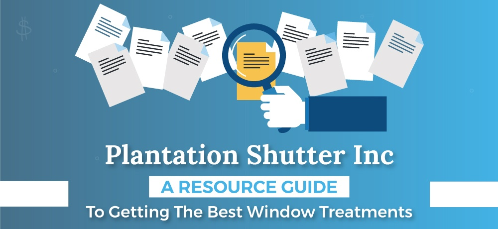 A-Resource-Guide-To-Getting-The-Best-Window-Treatments-for-Plantation-Shutter-Inc.jpg
