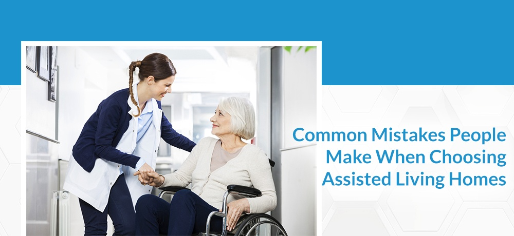 Common-Mistakes-People-Make-When-Choosing-Assisted-Living-Homes-Sunnyslope Estate Personal Care.jpg