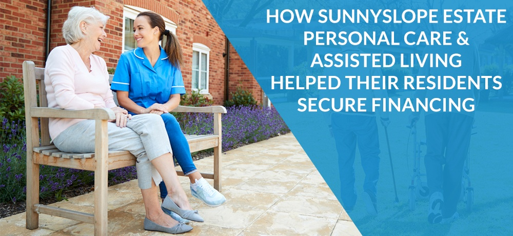 How-Sunnyslope-Estate-Personal-Care-&-Assisted-Living-Helped-Their-Residents-Secure-Financing.jpg