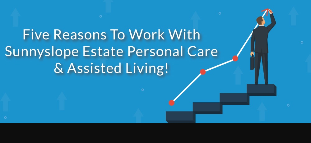 Why-You-Should-Choose-Sunnyslope-Estate-Personal-Care-&-Assisted-Living!.jpg