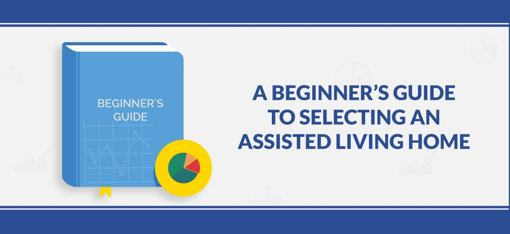 A-Beginner's-Guide-To-Selecting-An-Assisted-Living-Home-for-Sunnyslope-Estate-Personal-Care-&-Assisted-Living.jpg