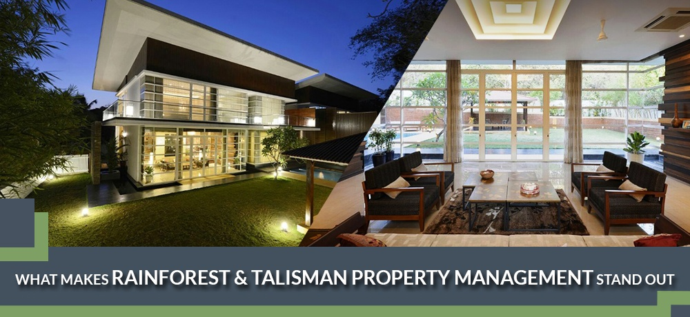 What-Makes-Rainforest-&-Talisman-Property-Management-Stand-Out.jpg