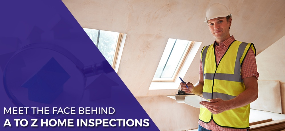Meet-The-Face-Behind-A-To-Z-Home-Inspections.jpg