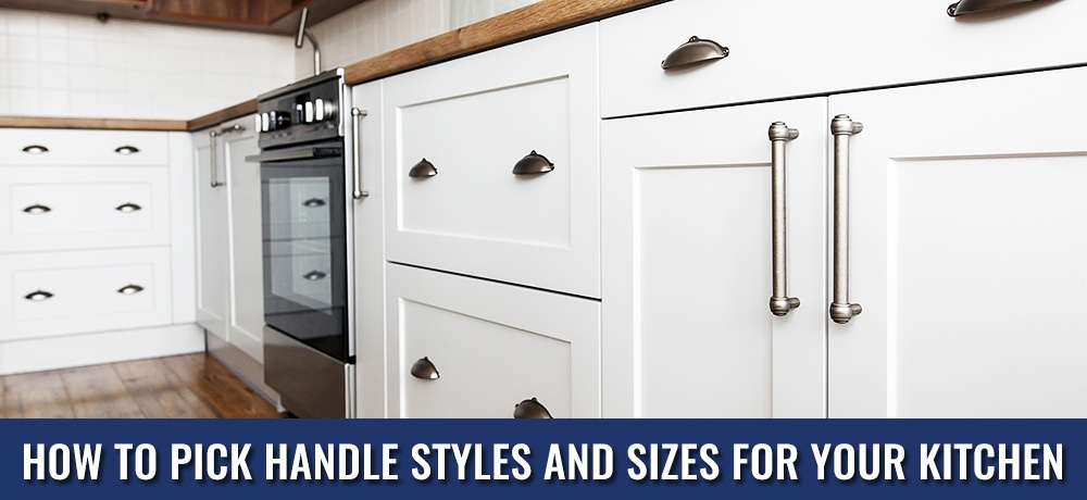 How-to-Pick-Handle-Styles-and-Sizes-for-your-Kitchen-Handle This.jpg