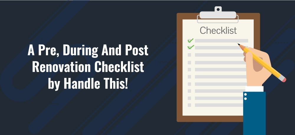A Pre, During And Post Renovation Checklist by Handle This!.jpg