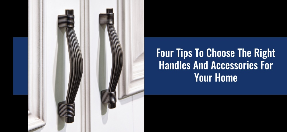 Four-Tips-To-Choose-The-Right-Handles-And-Accessories-For-Your-Home-for-Handle-This!-Website.jpg