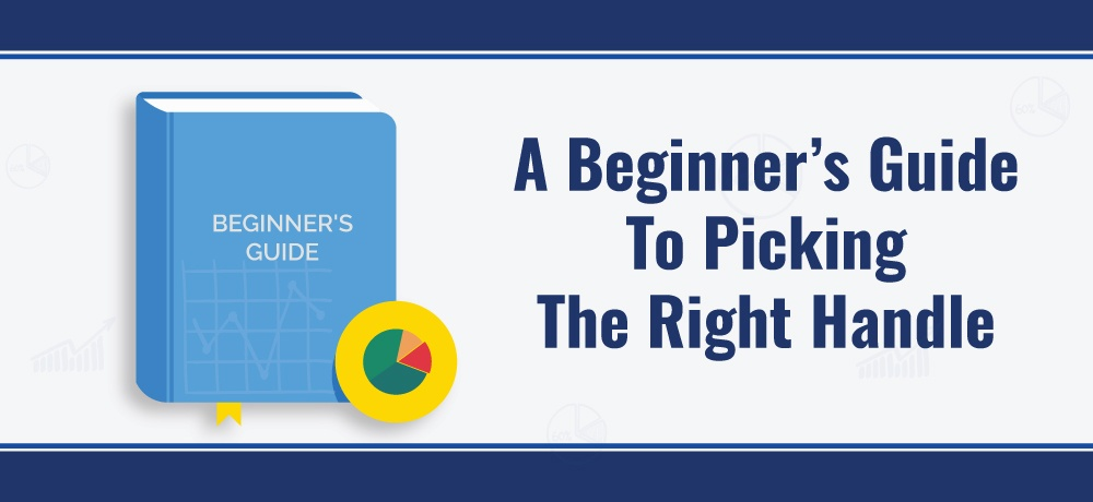 A-Beginners-Guide-To-Picking-The-Right-Handle.jpg