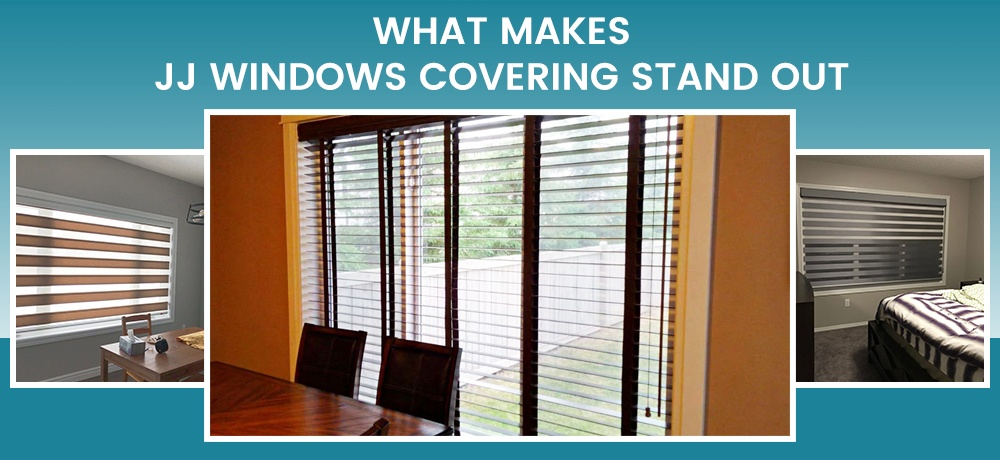 What-Makes-JJ-Windows-Covering-Stand-Out.jpg